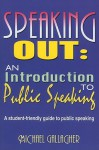 Speaking Out: An Introduction to Public Speaking: A Student-Friendly Guide to Public Speaking - Michael Gallagher