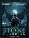Stone Guardian - Danielle Monsch, Tavia Gilbert