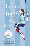 How to Hook a Hottie - Tina Ferraro