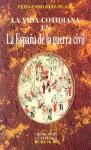 La vida cotidiana en la España de la Guerra Civil - Fernando Díaz-Plaja