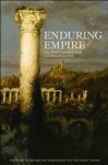 Enduring Empire: Ancient Lessons for Global Politics - David E. Tabachnick, Toivo Koivukoski