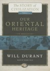 Our Oriental Heritage: The Story of Civilization, Volume 1 - Will Durant, To Be Announced