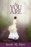 As You Are (The Jonquil Brothers #3) - Sarah M. Eden