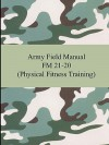 Army Field Manual FM 21-20 (Physical Fitness Training) - U.S. Department of the Army