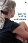 Nie ma Pauliny - Jan Tomkowski