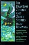 The Phantom Church and Other Stories from Romania - Georgiana Farnoaga, Georgiana Franoaga