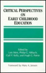 Critical Perspectives on Early Childhood Education (S U N Y Series, Frontiers in Education) - Lois Weis, Philip G. Altbach, Gail P. Kelly