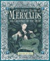 The Secret History of Mermaids and Creatures of the Deep - Ari Berk
