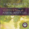 Meditations on the Purpose Driven Life - Rick Warren
