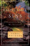 Respectable Sins: Confronting the Sins We Tolerate - Jerry Bridges