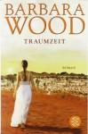 Traumzeit - Barbara Wood