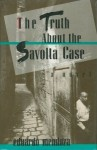 The Truth About the Savolta Case - Eduardo Mendoza