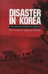 Disaster in Korea: The Chinese Confront MacArthur (Texas A & M University Military History) - Roy E. Appleman