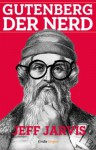 Gutenberg der Nerd (Kindle Single) (German Edition) - Jeff Jarvis, Friederike Moldenhauer