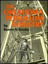 The Oklahoma Petroleum Industry (Oklahoma horizons series) - Kenny Arthur Franks