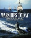 Warships Today: Over 200 Of The World's Deadliest Fighting Ships - Christopher Chant