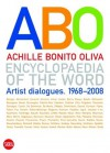Encyclopaedia of the Word: Artist Dialogues 1968-2008 - Achille Bonito Oliva