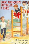 Cody and Quinn Sitting in a Tree - Kirby Larson