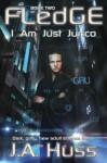 Fledge (I Am Just Junco, #2) - J.A. Huss