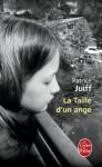 La Taille D Un Ange - Patrice Juiff
