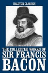 The Advancement of Learning and Other Works - Francis Bacon