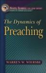 Dynamics of Preaching, The (Ministry Dynamics for a New Century) - Warren W. Wiersbe