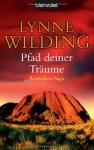 Pfad Deiner Träume: Roman - Lynne Wilding