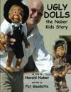 UGLY DOLLS the Naber Kids Story - Pat Gaudette, Harald Naber