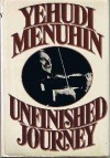 Unfinished Journey - Yehudi Menuhin