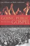 Going Public with the Gospel: Reviving Evangelistic Proclamation - Lon Allison, Mark Anderson