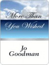More Than You Wished - Jo Goodman