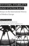Systems, Stability, and Statecraft: Essays on the International History of Modern Europe - Paul W. Schroeder, David Wetzel, Robert Jervis, Jack S. Levy