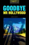 Goodbye Mr Hollywood - John Escott, Tricia Hedge
