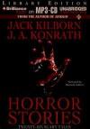 Horror Stories: Twenty-Six Scary Tales - Jack Kilborn, J.A. Konrath