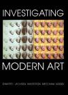Investigating Modern Art - Liz Dawtrey, Liz Dawtrey, Toby Jackson, Mary Masterton, Paul Wood