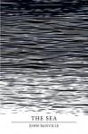 The Sea (Picador 40th Anniversary Edition) (Picador 40th Anniversary Editn) - John Banville
