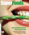 Superfoods: Nutrient-Dense Foods to Protect Your Health - Michael van Straten, Barbara Griggs