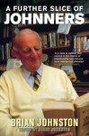 A Further Slice Of Johnners - Brian Johnston