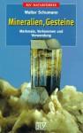 Mineralien, Gesteine: Merkmale, Vorkommen und Verwendung (BLV Naturführer) - Walter Schumann
