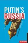 Putin's Russia: Life in a Failing Democracy - Anna Politkovskaya