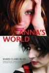 Anna's World - Marie-Claire Blais, Camilla Gibb, Sheila Fischman