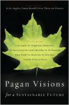 Pagan Visions for a Sustainable Future - Ly de Angeles, Emma Restall Orr