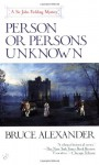 Person or Persons Unknown - Bruce Alexander