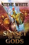 Sunset of the Gods - Steve White