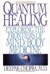 Quantum Healing: Exploring the Frontiers of Mind Body Medicine (Bantam New Age Books) - Deepak Chopra