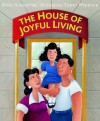The House of Joyful Living - Roni Schotter