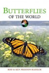 Butterflies of the World - Rod Preston-Mafham, Ken Preston-Mafham