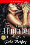 A Perfect Dom (Club Perfect book 1) - Jade Belfry