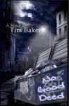 No Good Deed - Tim Baker