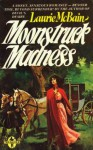 Moonstruck Madness - Laurie McBain
